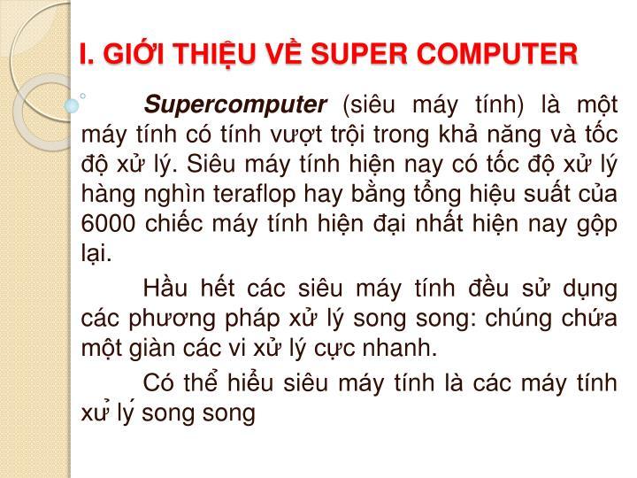 I. GIỚI THIỆU VỀ SUPER COMPUTER