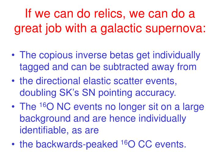 If we can do relics, we can do a great job with a galactic supernova: