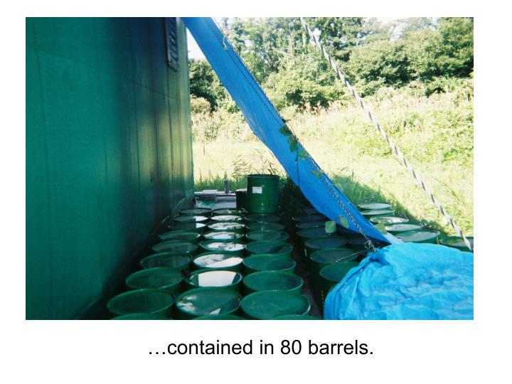 …contained in 80 barrels.