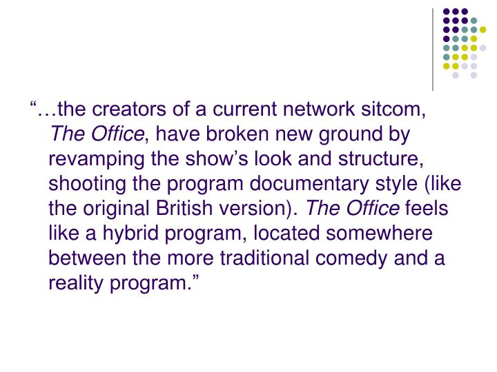 """…the creators of a current network sitcom,"