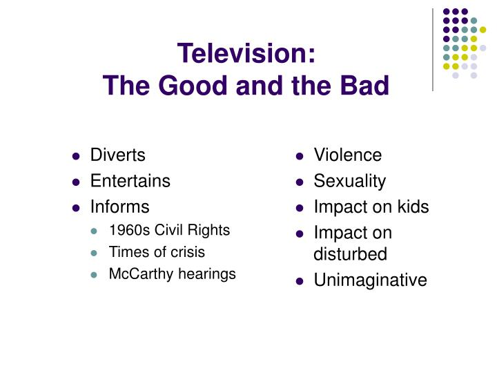 Television the good and the bad