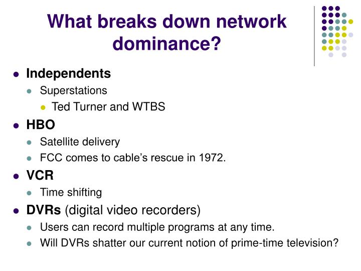 What breaks down network dominance?