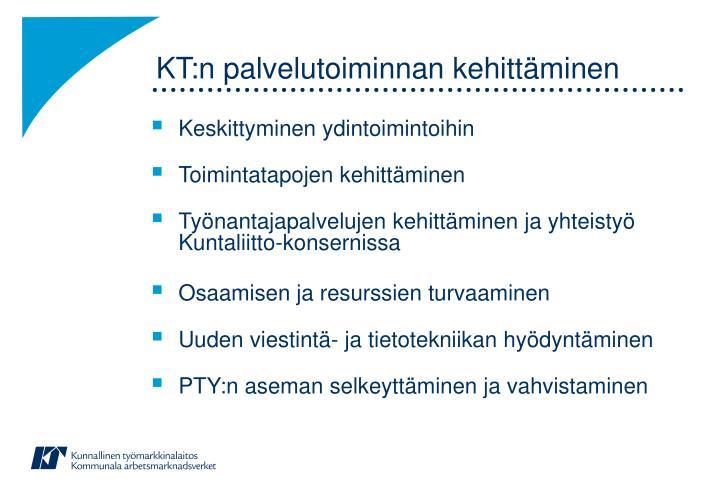 KT:n palvelutoiminnan kehittäminen