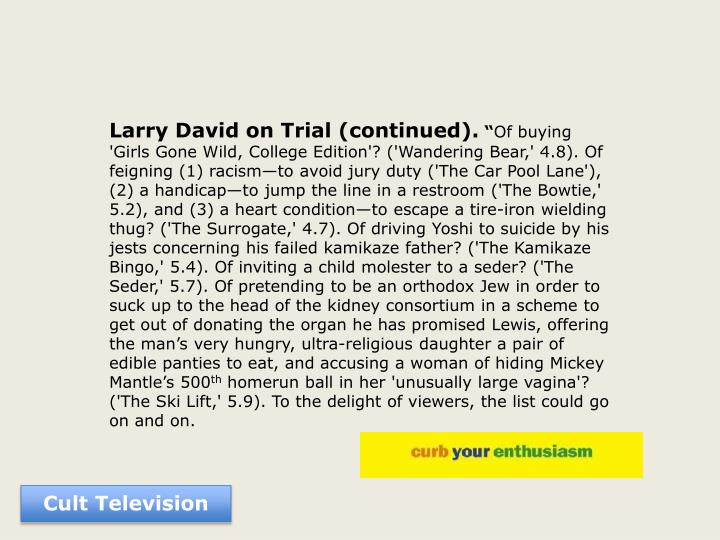 Larry David on Trial (continued).