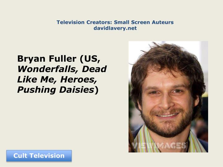 Television Creators: Small Screen Auteurs