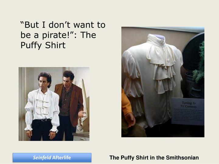 """""""But I don't want to be a pirate!"""": The Puffy Shirt"""