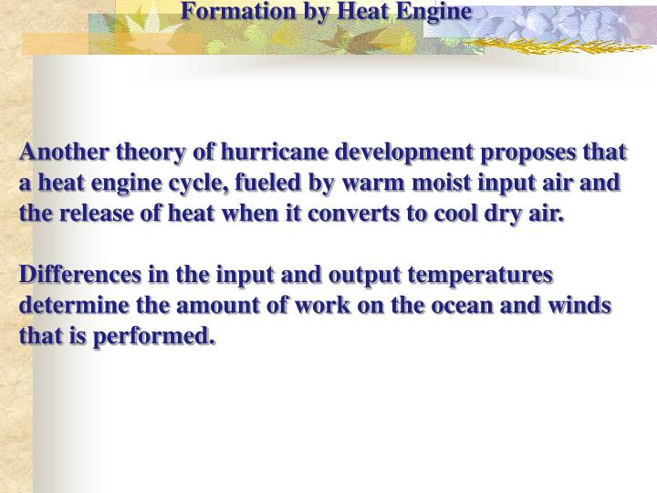 Formation by Heat Engine