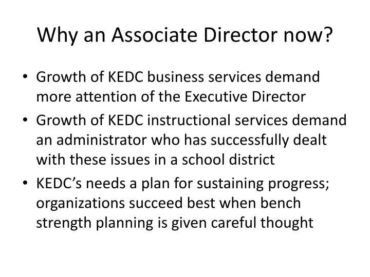 Why an Associate Director now?