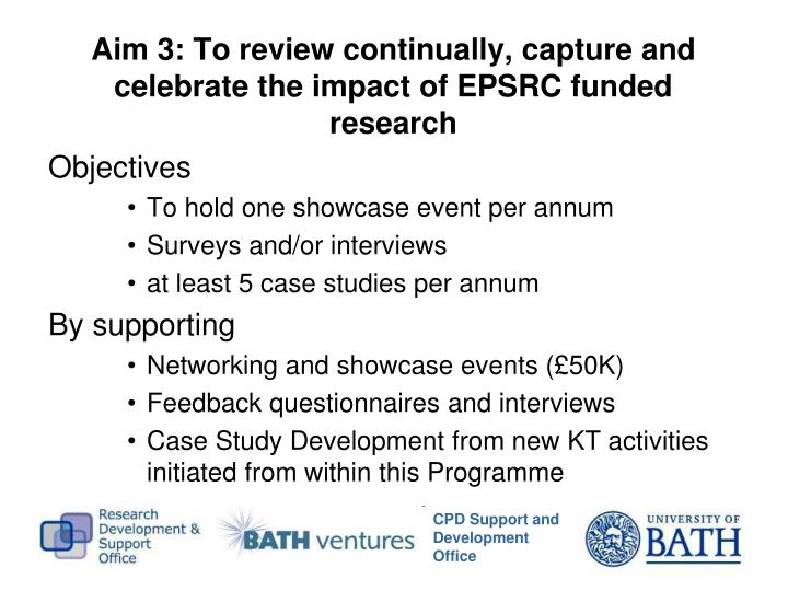 Aim 3: To review continually, capture and celebrate the impact of EPSRC funded research