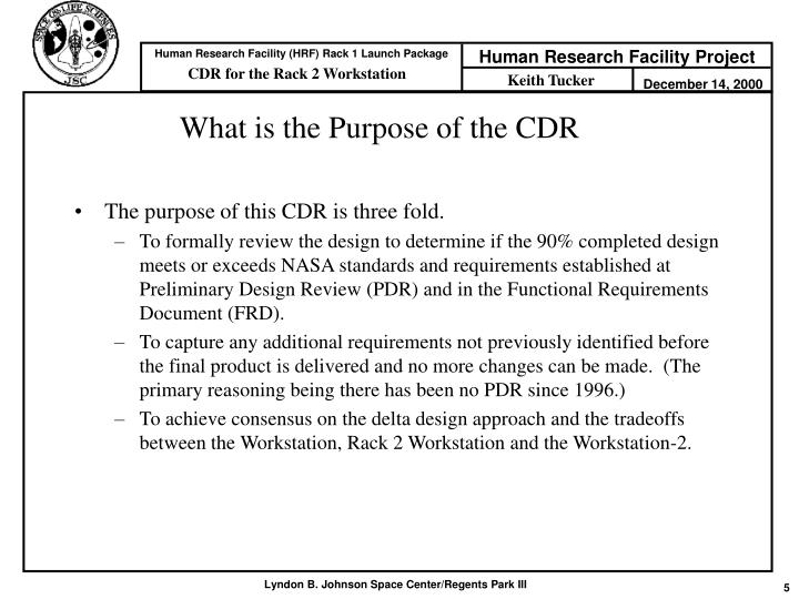 What is the Purpose of the CDR