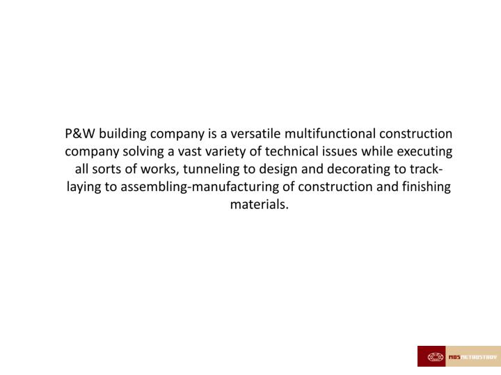 P&W building company