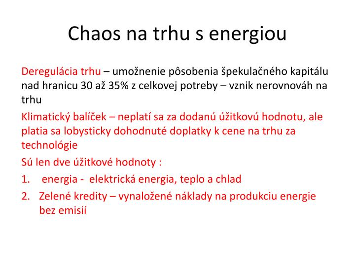 Chaos na trhu s energiou