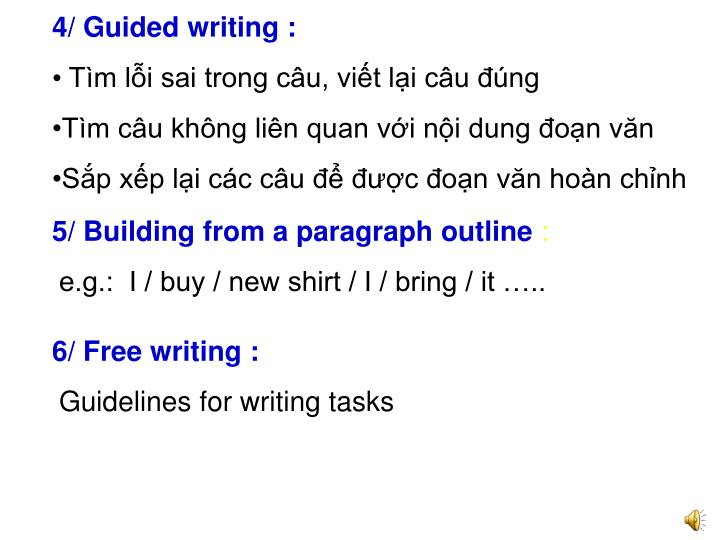 4/ Guided writing :