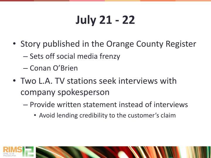 July 21 - 22