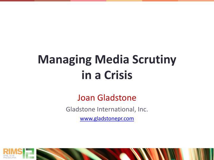 Managing Media Scrutiny