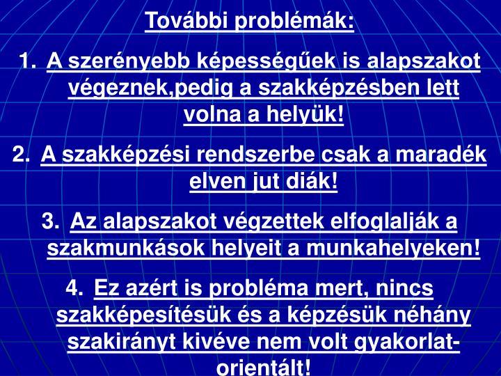 További problémák: