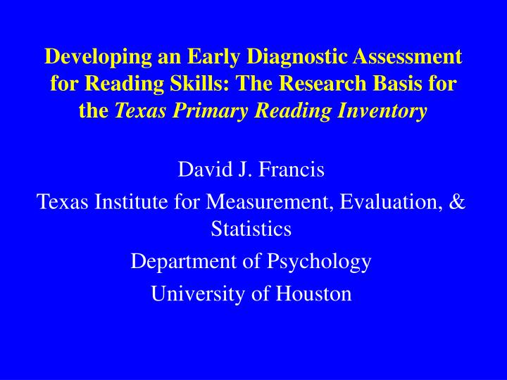Developing an Early Diagnostic Assessment for Reading Skills: The Research Basis for the