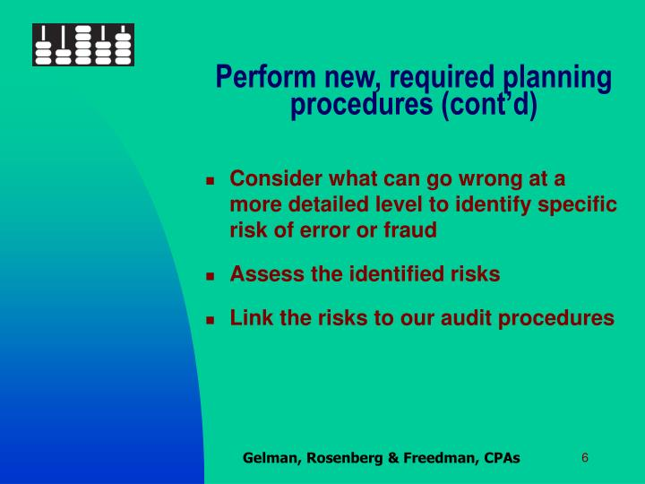 Perform new, required planning procedures (cont'd)