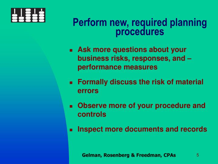 Perform new, required planning procedures