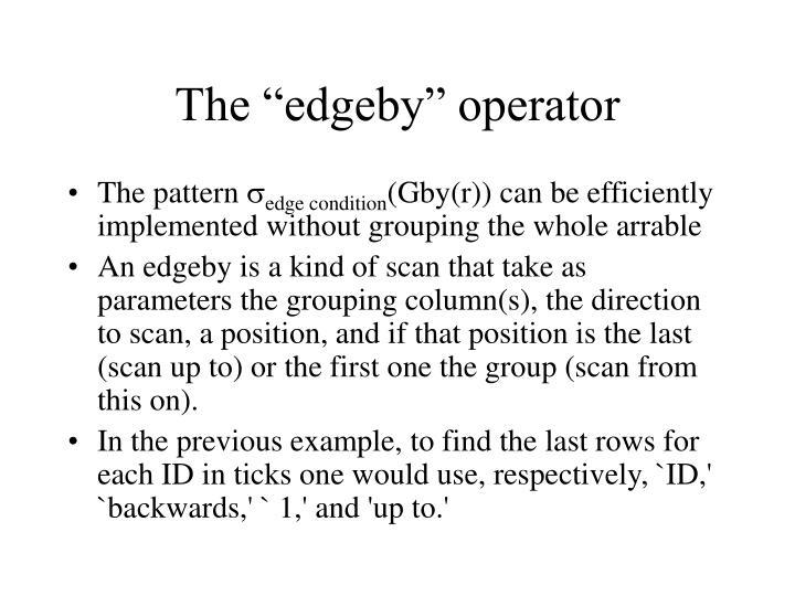 "The ""edgeby"" operator"