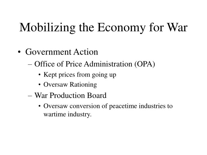 Mobilizing the Economy for War