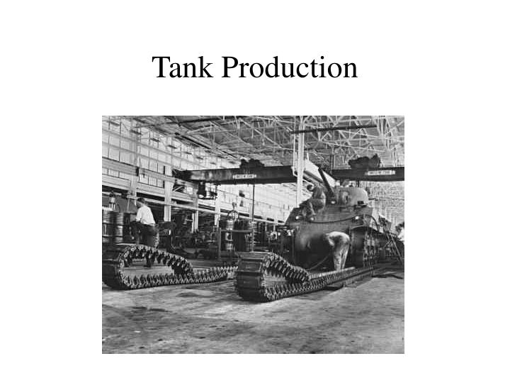 Tank Production