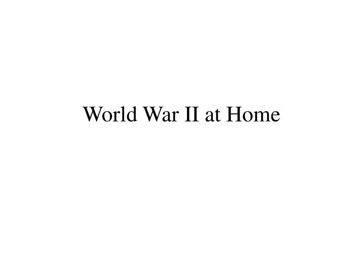 World war ii at home