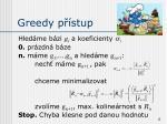 greedy p stup