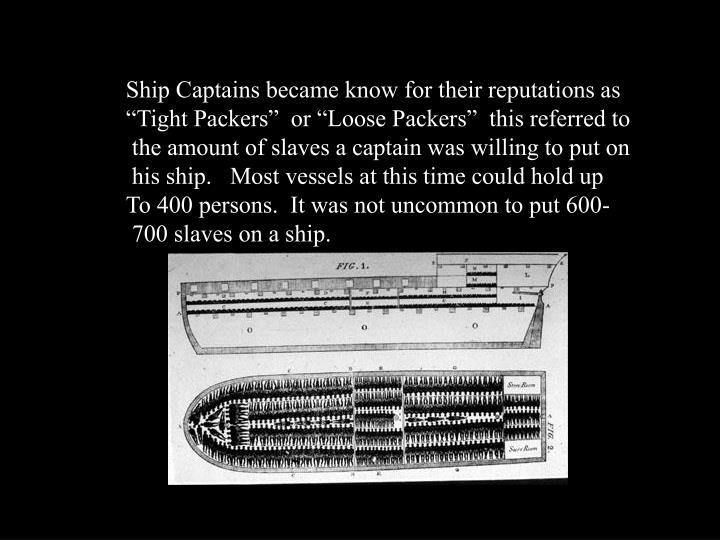 Ship Captains became know for their reputations as