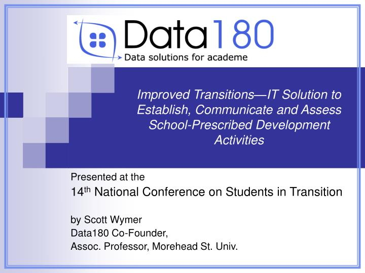 Improved Transitions—IT Solution to Establish, Communicate and Assess School-Prescribed Development Activities