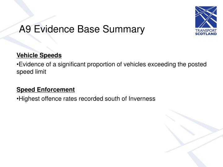 A9 Evidence Base Summary