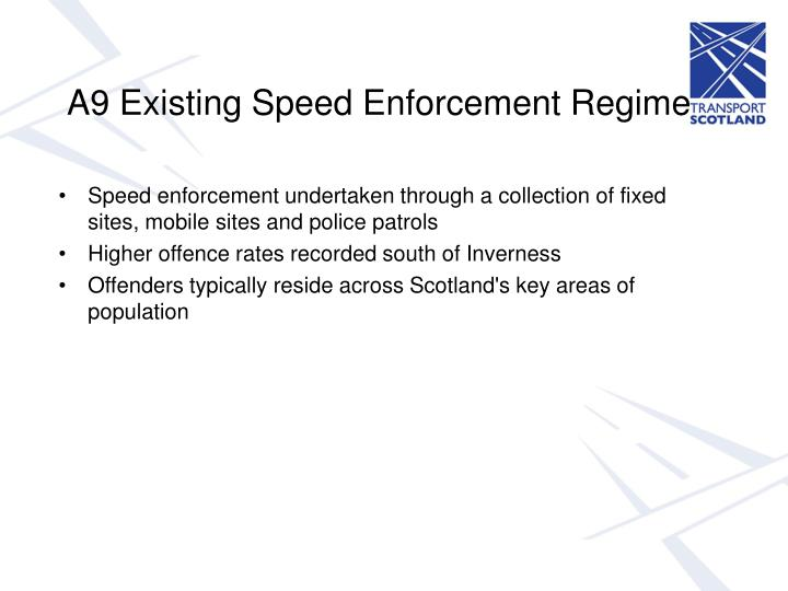 A9 Existing Speed Enforcement Regime