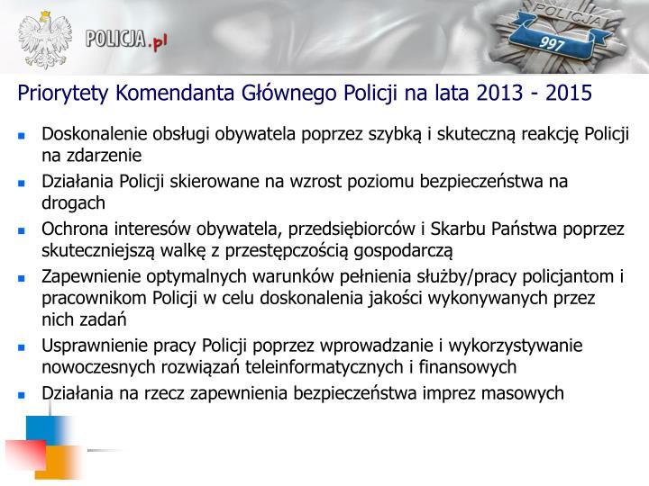 Priorytety Komendanta Głównego Policji na lata 2013 - 2015