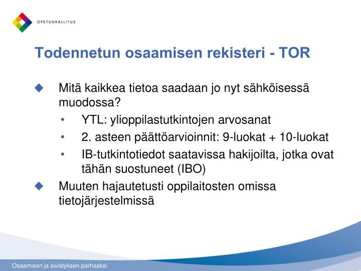 Todennetun osaamisen rekisteri - TOR