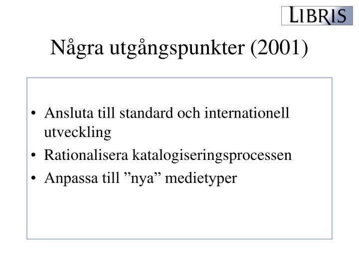 Några utgångspunkter (2001)