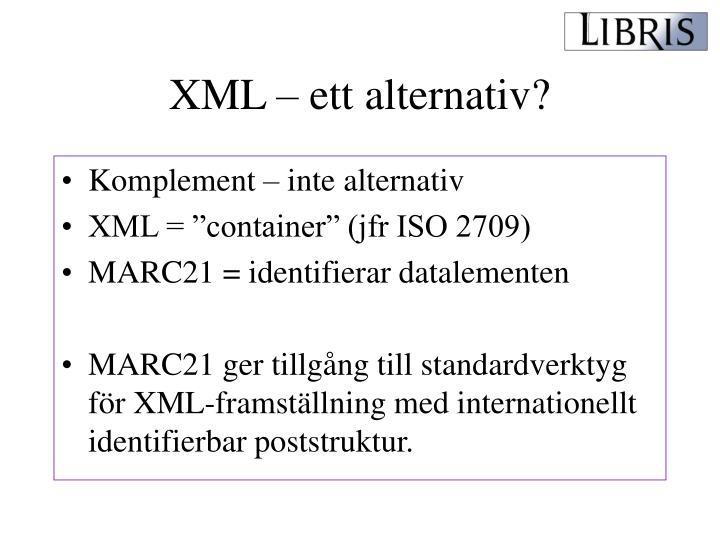 XML – ett alternativ?