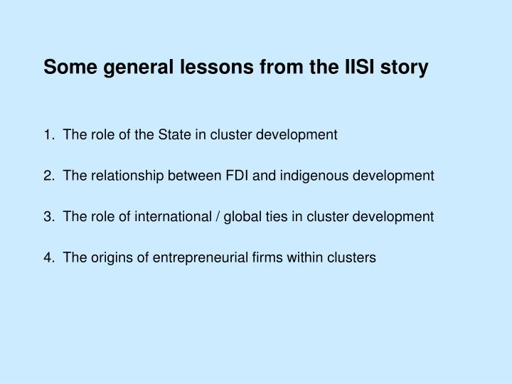 Some general lessons from the IISI story