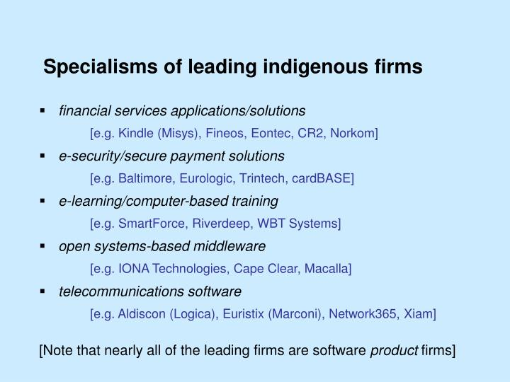 Specialisms of leading indigenous firms
