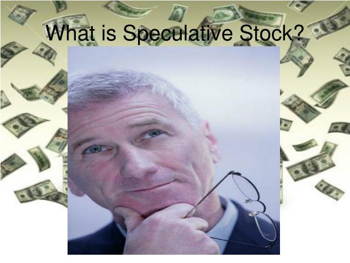 What is speculative stock