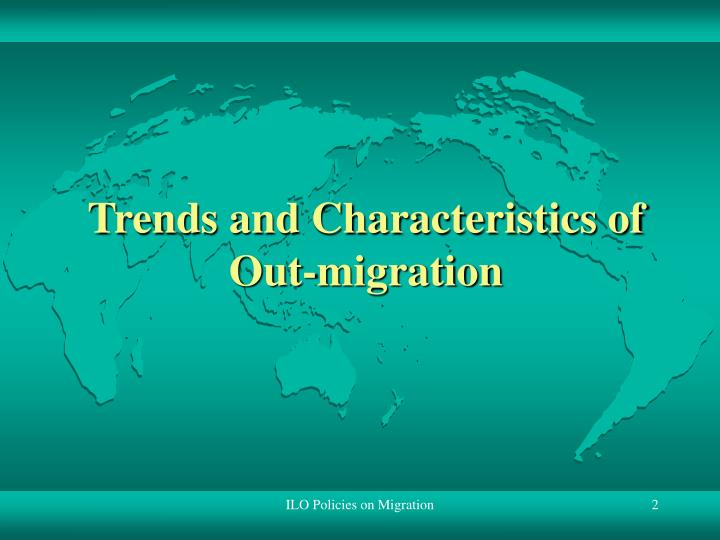 Trends and characteristics of out migration
