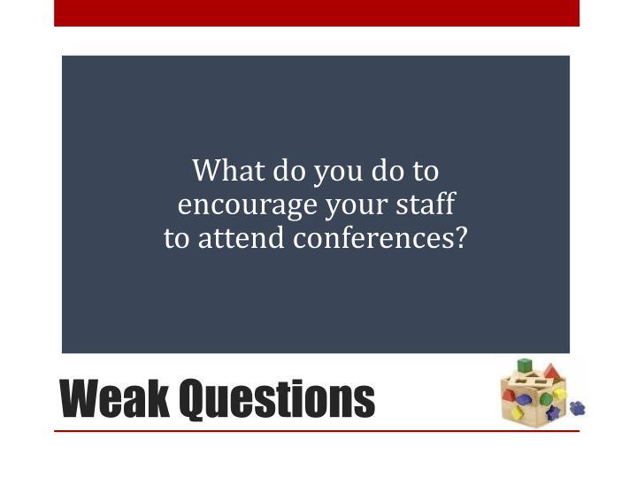 Weak Questions