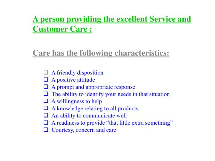 A person providing the excellent Service and Customer Care :