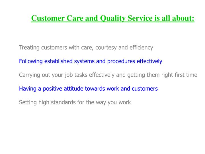 Customer Care and Quality Service is all about: