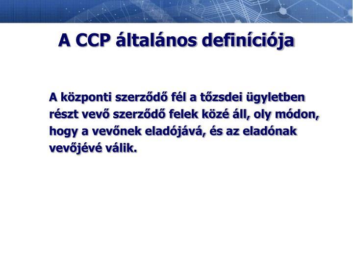 A CCP általános definíciója