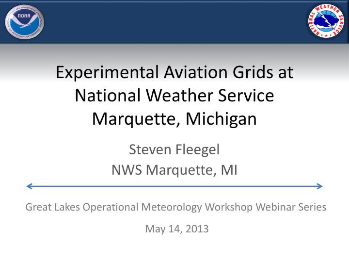 Experimental aviation grids at national weather service marquette michigan