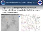 shallow moisture case 03 08 2013