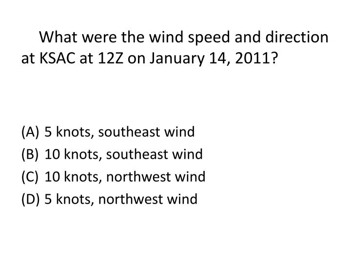 What were the wind speed and direction at KSAC at 12Z on January 14, 2011?
