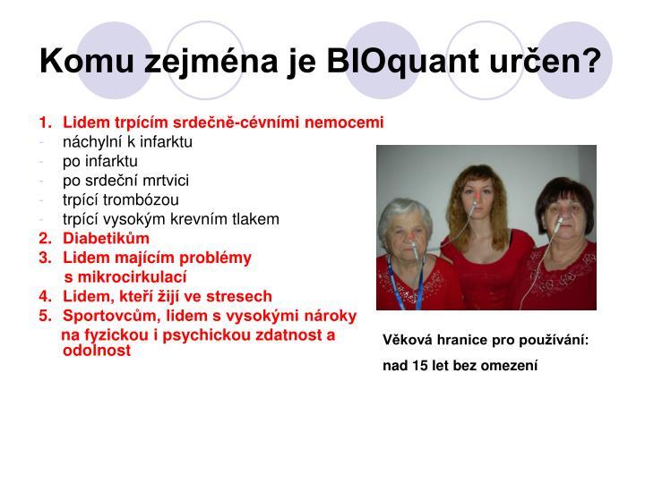 Komu zejména je BIOquant určen?