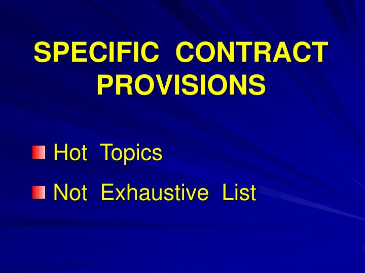 SPECIFIC  CONTRACT  PROVISIONS
