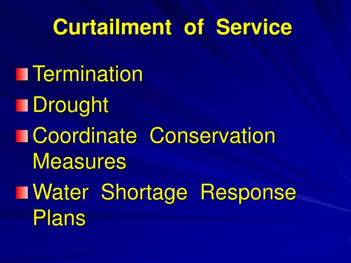 Curtailment  of  Service